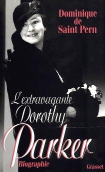 L'extravagante Dorothy Parker - Dominique deSaint Pern