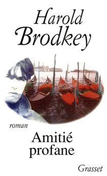 Amitié profane - HaroldBrodkey