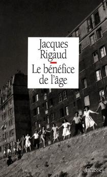 Le Bénéfice de l'âge - JacquesRigaud