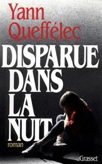 Disparue dans la nuit - YannQueffélec