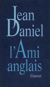 L'Ami anglais - JeanDaniel