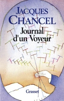 Le Journal d'un voyeur - Jacques Chancel