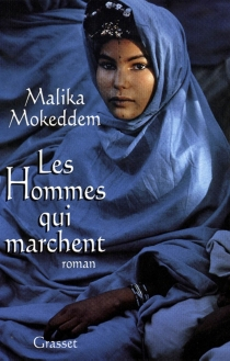 Les hommes qui marchent - MalikaMokeddem