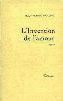 L'invention de l'amour - Jean-MarieRouart