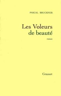 Les voleurs de beauté - PascalBruckner