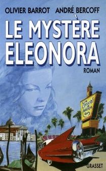 Le mystère Eleonora - OlivierBarrot