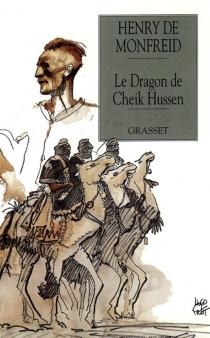 Le dragon de cheik Hussein - Henry deMonfreid