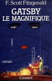 Gatsby le magnifique| Suivi de Dear Scott, dear Max : correspondance de l'auteur avec son éditeur - Francis ScottFitzgerald