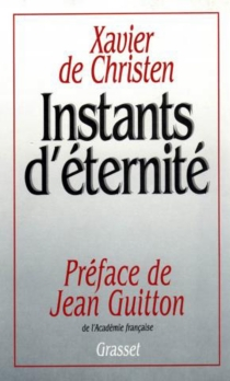 Instants d'éternité - Xavier deChristen