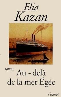 Au-delà de la mer Egée - EliaKazan