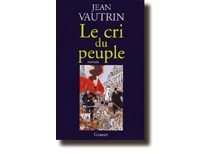 Le cri du peuple - JeanVautrin