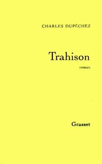 Trahison - Charles FrançoisDupêchez