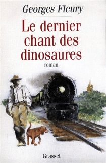 Le dernier chant des dinosaures - GeorgesFleury