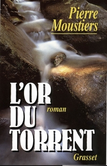 L'or du torrent - Pierre Moustiers