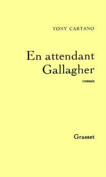 En attendant Gallagher - Tony Cartano