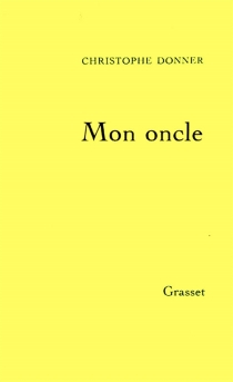 Mon oncle - Christophe Donner