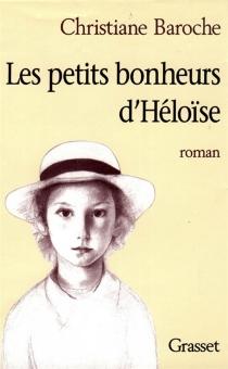 Les petits bonheurs d'Héloïse - ChristianeBaroche