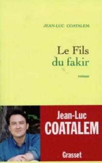 Le fils du fakir - Jean-LucCoatalem