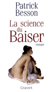 La science du baiser - Patrick Besson