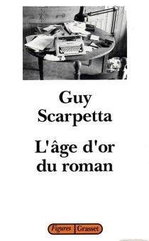 L'âge d'or du roman - GuyScarpetta