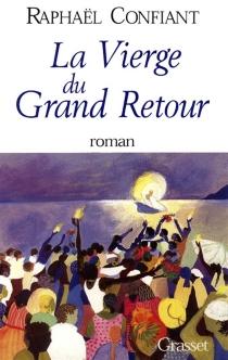 La vierge du Grand Retour - RaphaëlConfiant
