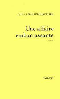 Une affaire embarrassante - GillesMartin-Chauffier