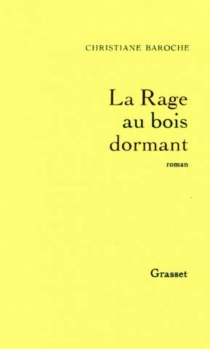 La rage au bois dormant - ChristianeBaroche