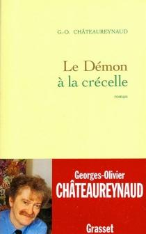 Le démon à la crécelle - Georges-OlivierChâteaureynaud