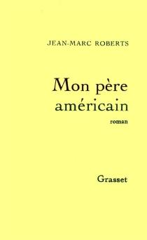 Mon père américain - Jean-MarcRoberts