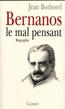 Georges Bernanos, une vie de chien - JeanBothorel