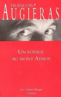 Un voyage au mont Athos - FrançoisAugiéras