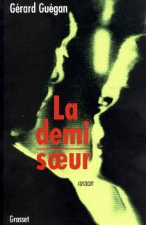 La demi-soeur - GérardGuégan