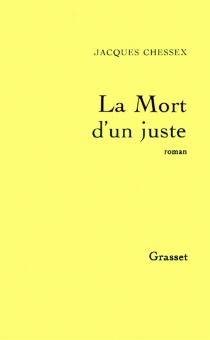 La mort d'un juste - JacquesChessex