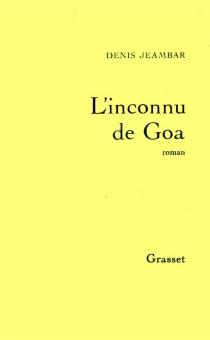 L'inconnu de Goa - DenisJeambar