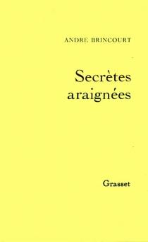 Secrètes araignées - AndréBrincourt