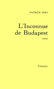 L'inconnue de Budapest - PatrickSéry