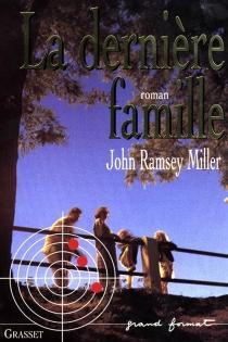 La dernière famille - John RamseyMiller