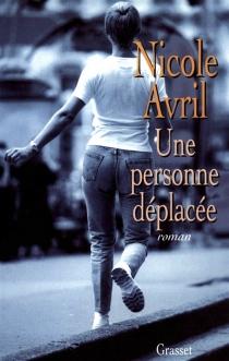 Une personne déplacée - NicoleAvril