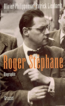 Roger Stéphane : enquête sur l'aventurier - PatrickLienhardt