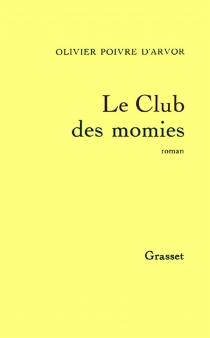 Le club des momies - OlivierPoivre d'Arvor