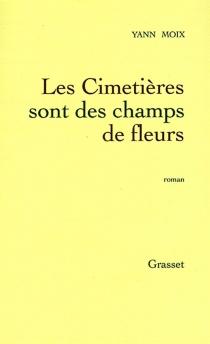 Les cimetières sont des champs de fleurs - YannMoix