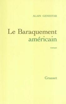 Le baraquement américain - AlainGenestar
