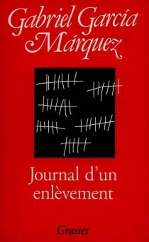 Journal d'un enlèvement - GabrielGarcía Márquez
