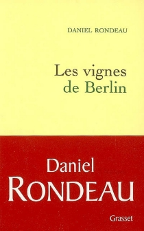 Les vignes de Berlin - DanielRondeau