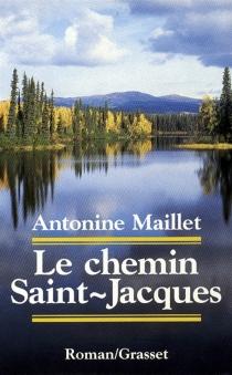Le chemin Saint-Jacques - AntonineMaillet