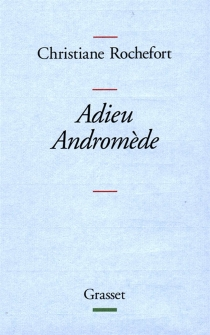 Adieu Andromède - ChristianeRochefort