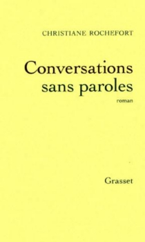 Conversations sans paroles - Christiane Rochefort