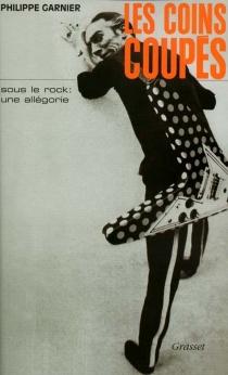 Les coins coupés : sous le rock : une allégorie - PhilippeGarnier