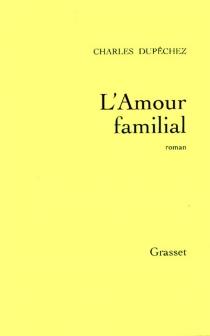 L'amour familial - Charles FrançoisDupêchez