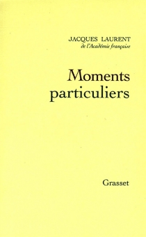 Moments particuliers - Jacques Laurent